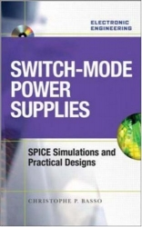 Switch-Mode Power Supplies Spice Simulations and Practical Designs