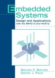 Embedded Systems: Design and Applications with the 68HC12 and HCS12
