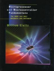 Microprocessor and Microcontroller Fundamentals: The 8085 and 8051 Hardware and Software