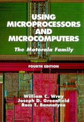 Using Microprocessors and Microcomputers: The Motorola Family (4th Edition)