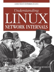 Understanding Linux Network Internals: Guided Tour to Networking on Linux