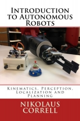 Introduction to Autonomous Robots: Kinematics, Perception, Localization and Planning