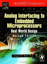 Analog Interfacing to Embedded Microprocessor Systems (Embedded Technology Series)
