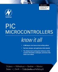 PIC Microcontrollers: Know It All (Newnes Know It All)