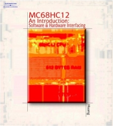 MC68HC12 An Introduction: Software and Hardware Interfacing