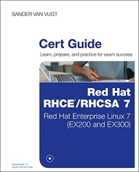 Red Hat RHCSA/RHCE 7 Cert Guide: Red Hat Enterprise Linux 7 (EX200 and EX300) (Certification Guide)