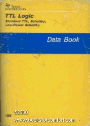 TTL Logic Data Book: Standard TTL, Schottky, Low-Power Schottky Circuits