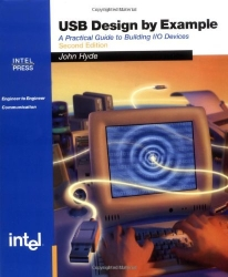USB Design by Example: A Practical Guide to Building I/O Devices (2nd Edition)