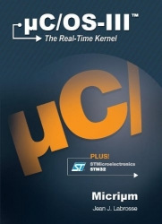 uC/OS-III, The Real-Time Kernel, or a High Performance, Scalable, ROMable, Preemptive, Multitasking Kernel for Microprocessors, Microcontrollers & DSPs (Board NOT Included)