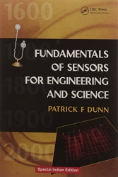 Measurement, Data Analysis, and Sensor Fundamentals for Engineering and Science: Fundamentals of Sensors for Engineering and Science (Volume 1)