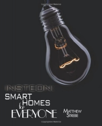Insteon: Smarthomes For Everyone: The Do-It-Yourself Home Automation Technology