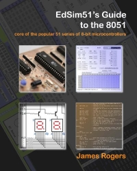 EdSim51's Guide to the 8051: core of the popular 51 series of 8-bit microcontrollers