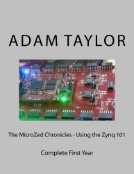The MicroZed Chronicles - Using the Zynq 101: Complete First Year