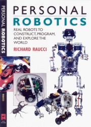 Personal Robotics: Real Robots to Construct, Program, and Explore the World