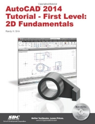 AutoCAD 2014 Tutorial - First Level: 2D Fundamentals