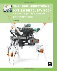 The LEGO MINDSTORMS NXT 2.0 Discovery Book: A Beginner's Guide to Building and Programming Robots
