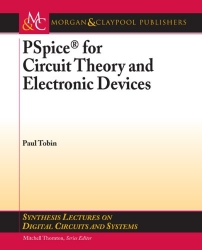 PSpice for Circuit Theory and Electronic Devices (Synthesis Lectures on Digital Circuits and Systems)