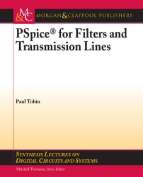 PSpice for Filters and Transmission Lines (Synthesis Lectures on Digital Circuits and Systems)