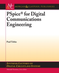 PSpice for Digital Communications Engineering (Synthesis Lectures on Digital Circuits and Systems)