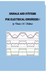 Signals and Systems for Electrical Engineers I