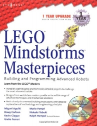 LEGO Mindstorms Masterpieces: Building Advanced Robots