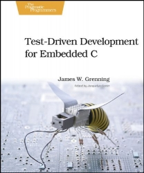 Test Driven Development for Embedded C (Pragmatic Programmers)