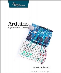 Arduino: A Quick Start Guide (Pragmatic Programmers)