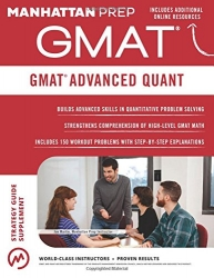 GMAT Advanced Quant: 250+ Practice Problems & Bonus Online Resources (Manhattan Prep GMAT Strategy Guides)