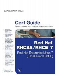 Red Hat Rhcsa/Rhce 7 Cert Guide: Red Hat Enterprise Linux 7